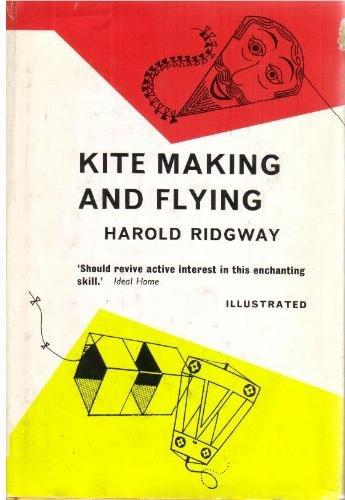 Kite Making and Flying: Harold Ridgway