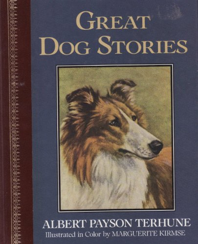 Children's Classics: Great Dog Stories (0517093375) by Albert Payson Terhune