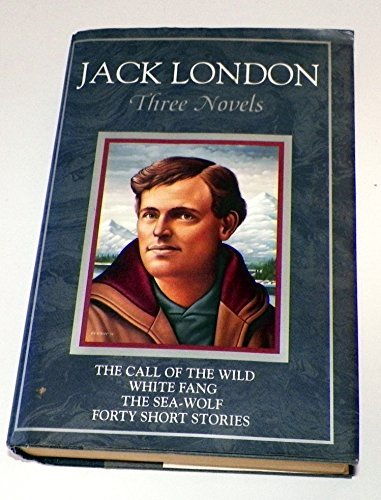 Three Novels: Call: The Call of the: London, Jack