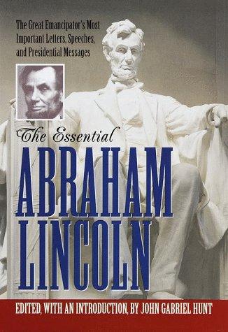 The Essential Abraham Lincoln: John Gabriel Hunt;