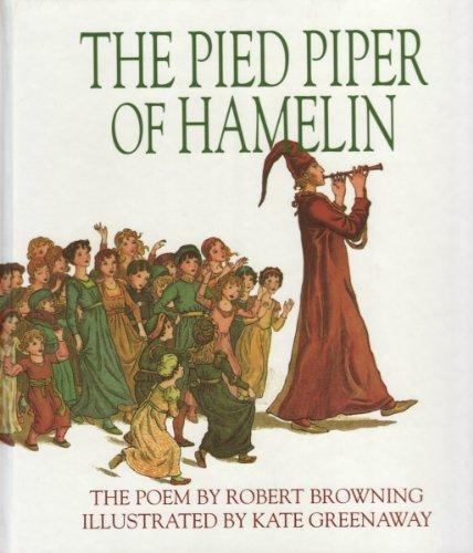 The Pied Piper of Hamelin: Browning, Robert, Greenaway,