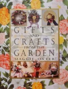 Gifts and Crafts from the Garden: Maggie Oster