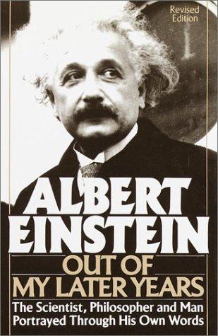 Albert Einstein: Out of My Later Years: Einstein, Albert