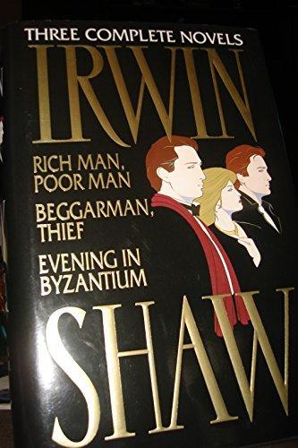 Irwin Shaw : Three Complete Novels: Rich: Irwin Shaw