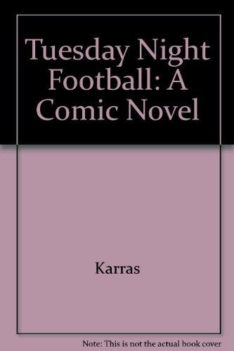 9780517094099: Tuesday Night Football: A Comic Novel by Karras, Alex