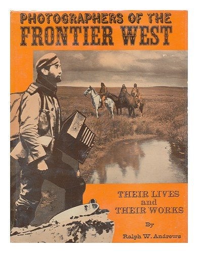 9780517094198: Photographers of the Frontier West