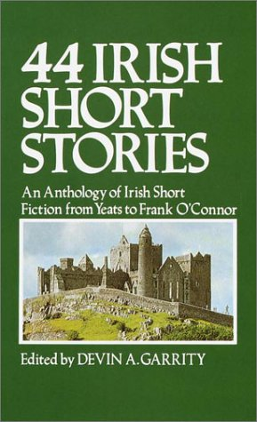 44 Irish Short Stories: Garrity, Devin A. (edited by)