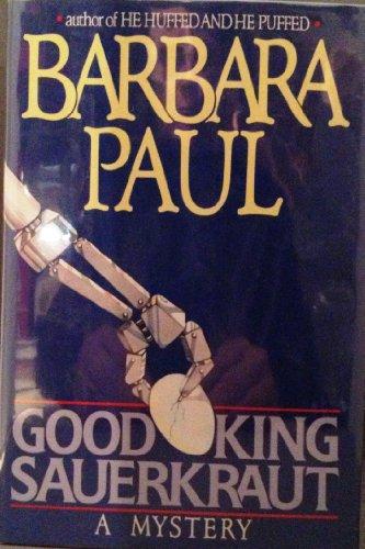 9780517096109: Good King Sauerkraut by Paul, Barbara