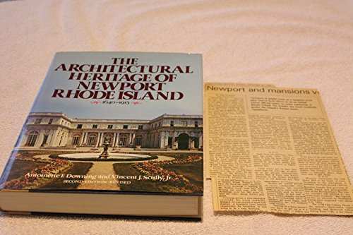 The Architectural Heritage of Newport Rhode Island 1640-1915: Downing, Antoinette Forrester
