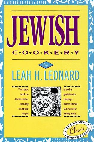 Jewish Cookery: Leonard, Leah W.