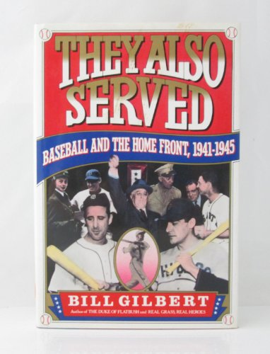 They Also Served: Gilbert, Bill