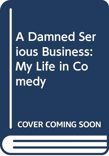9780517098653: A Damned Serious Business: My Life in Comedy