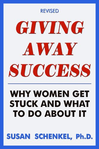 9780517098714: Giving Away Success: Why Women Get Stuck & What to do About it, Revised Edition