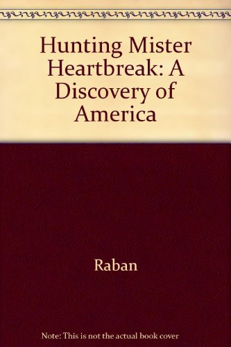 9780517098745: Hunting Mister Heartbreak: A Discovery of America