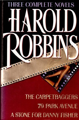 9780517100714: Harold Robbins: Three Complete Novels- The Carpetbaggers / 79 Park Avenue / A Stone for Danny Fisher