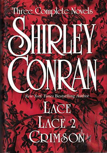 9780517100738: Shirley Conran: Three Complete Novels: Lace, Lace 2 and Crimson