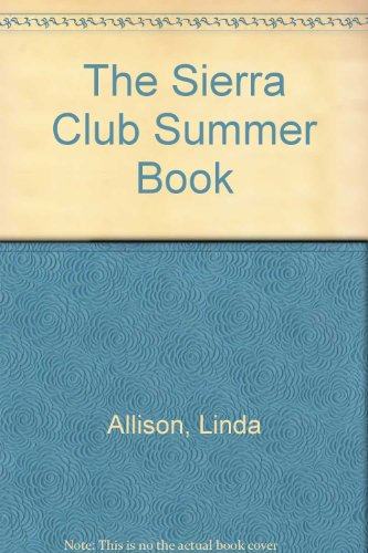 9780517100820: The Sierra Club's Summer Book