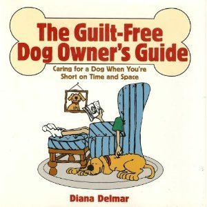 9780517100851: The Guilt-Free Dog Owner's Guide