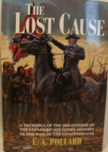 9780517101315: The Lost Cause (The Standard Southern History of the War of the Confederates)