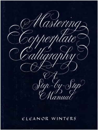 9780517101346: Mastering Copperplate Calligraphy: A Step-by-Step Guide