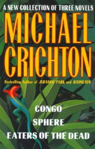 9780517101353: A New Collection of Three Complete Novels: Congo, Sphere, Eaters of the Dead