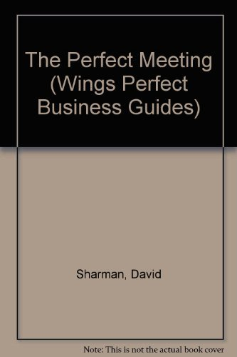 9780517101384: The Perfect Meeting (Wings Perfect Business Guides)