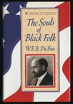The Souls of Black Folk (Library of: Du Bois, W.E.B.