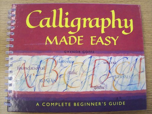 9780517102039: Calligraphy Made Easy: A Complete Beginner's Guide