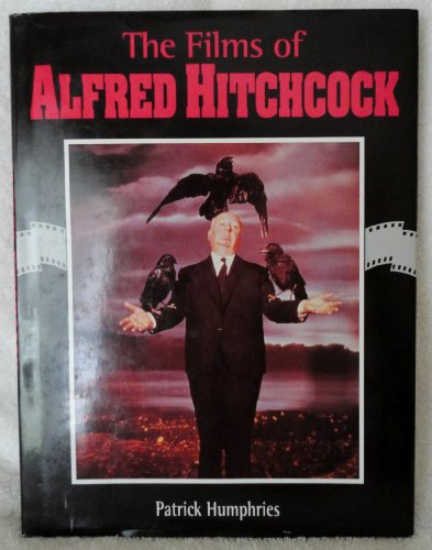 The Films of Alfred Hitchcock: Humphries, Patrick