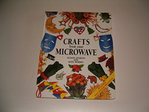 Crafts From Your Microwave: Alison Jenkins; Kate