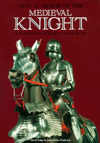 9780517103197: Arms & Armor of the Medieval Knight: An Illustrated History of Weaponry in the Middle Ages