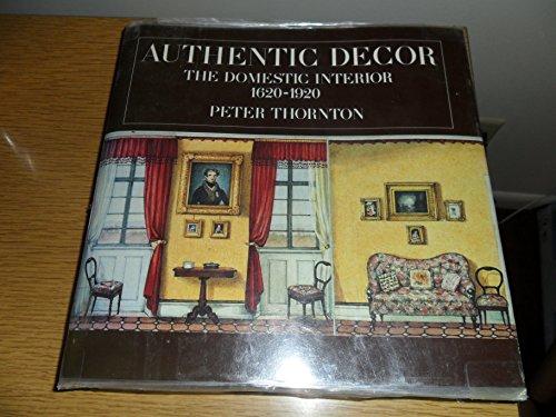 9780517103289: Authentic Decor: The Domestic Interior 1620-1920