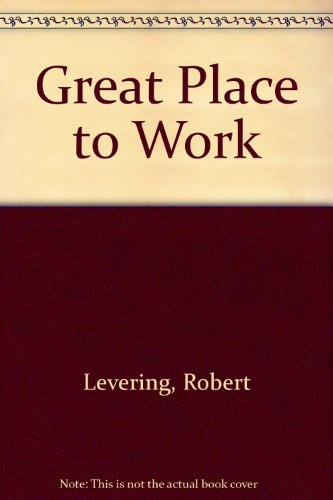 Great Place to Work (0517105721) by Levering, Robert