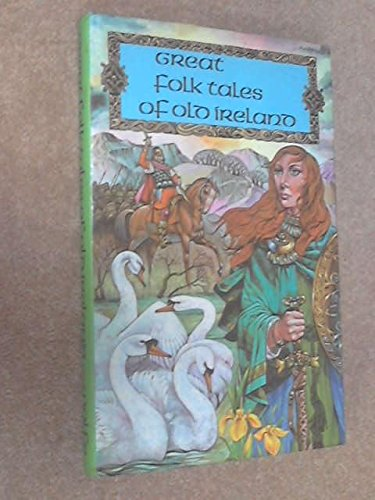 Great Folk Tales [Folktales] of Old Ireland