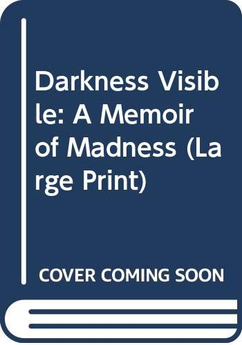 9780517106754: Darkness Visible: A Memoir of Madness (Large Print)