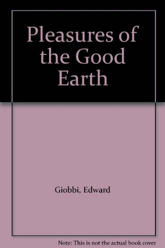 9780517107492: Pleasures of the Good Earth