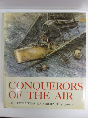 Conquerors of the Air: The Evolution of Aircraft 1903-1945: Heiner Emde