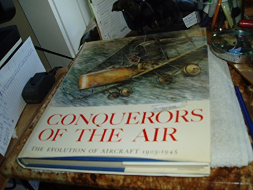9780517107539: Conquerors of the Air: The Evolution of Aircraft 1903-1945