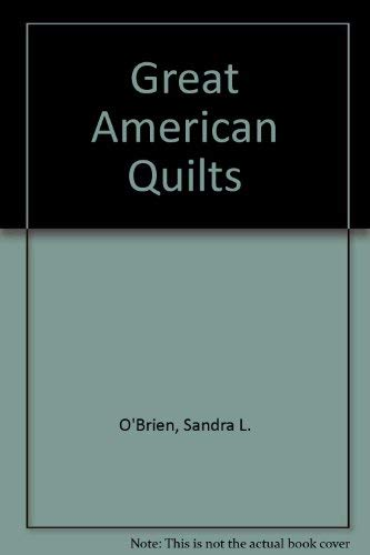 Great American Quilts 1988: O'Brien, Sandra L. (selected & edited by)