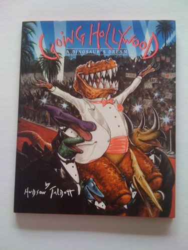 9780517109090: Going Hollywood: A Dinosaur's Dream