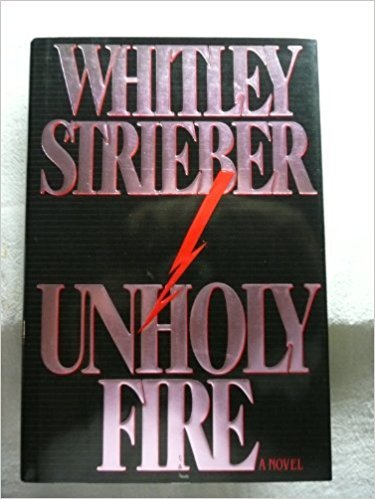 9780517112465: Unholy Fire [Hardcover] by Whitley Strieber