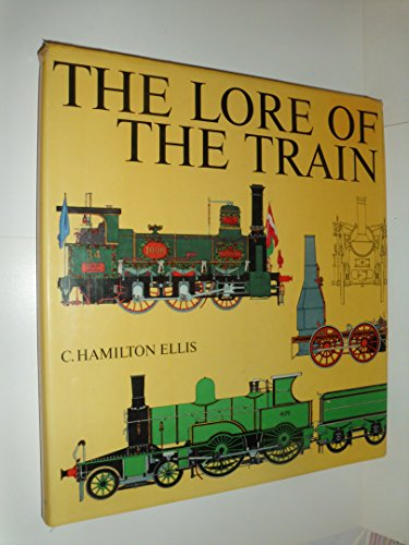 The Lore Of The Train: Ellis, Cuthbert Hamilton