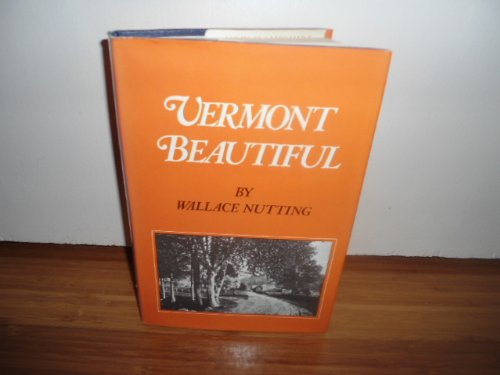 Vermont Beautiful: Nutting, Wallace