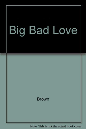 9780517114490: Big Bad Love by Brown, Larry
