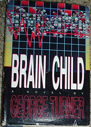 Brain Child: George Turner