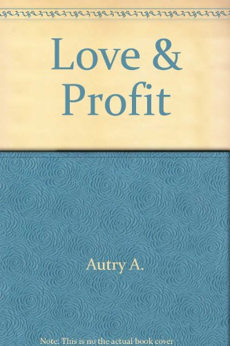 9780517115008: Love & Profit by Autry, James A.