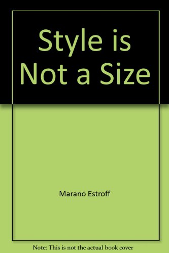 9780517115459: Style is Not A Size by Marano, Hara Estroff