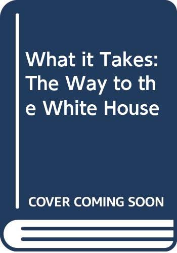 9780517117194: What it Takes: The Way to the White House