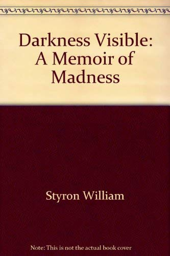 9780517117439: Darkness Visible: A Memoir of Madness by Styron William