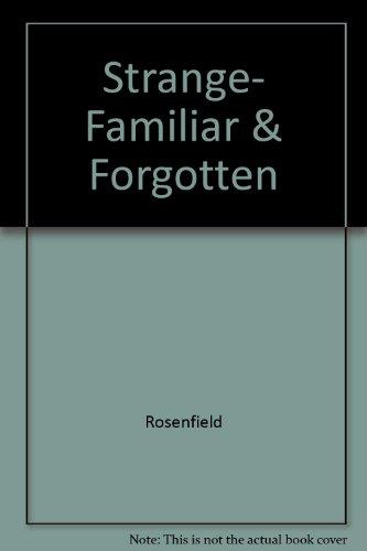 9780517117972: Strange- Familiar & Forgotten by Rosenfield